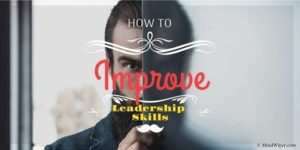 How To Improve Leadership Skills