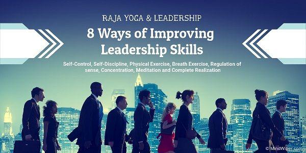 Raja Yoga and Leadership   8 Ways of Improving Leadership Skills