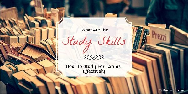 Study Skills | Ways to Study For Exams Effectively