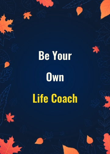 Be Your Own Life Coach Series